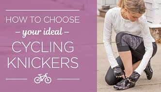 How to choose cycling knickers