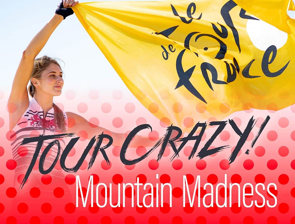 Photo montage of a model wearing Terry cycling gear, holding a Tour de France flag, with superimposed text reading Tour crazy, Mountain Madness