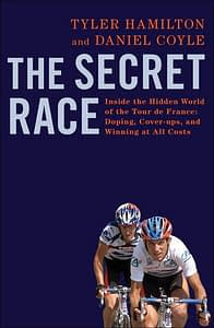 Cover of book: The Secret Race by Tyler Hamilton & Daniel Coyle